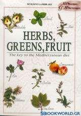 Herbs, Greens, Fruit
