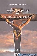 Homo mediator και Homo theologicus
