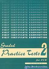 Graded Practice Tests for FCE 2