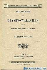 Die Sprache der Olympo - Walachen nebst einer Einleitung über Land und Leute