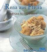 Rena aus Ftelia, Renas Süssspeisen