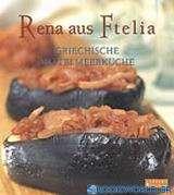 Rena aus Ftelia, Griechische Mittelmeerküche