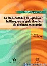 La responsabilité du législateur hellénique en cas de violation du droit communautaire