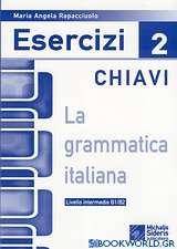 La grammatica Italiana Esercizi 2 chiavi
