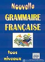 Nouvelle grammaire française tous niveaux