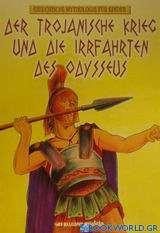 Der Trojanische Krieg und die Irrfahrten des Odysseus