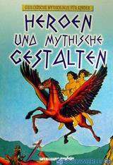 Heroen und mythische Gestalten