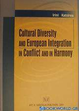 Cultural Diversity and European Integration in Conflict and in Harmony