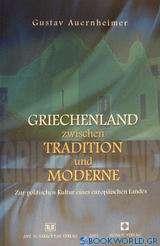 Griechenland zwischen Tradition und moderne